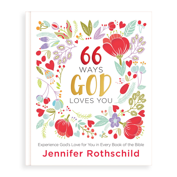 66 Ways God Loves You Jennifer Rothschild Store