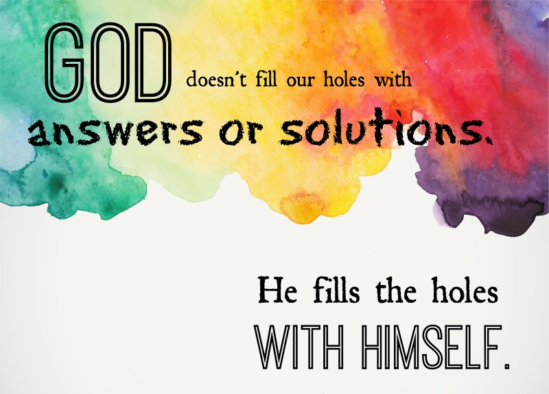 God fills the holes with Himself