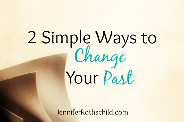 2  Simple Ways to Change Your Past