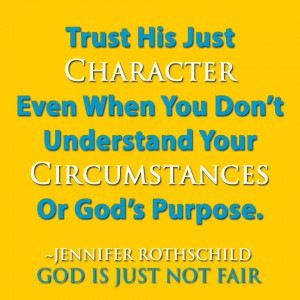 Trust His Just Character