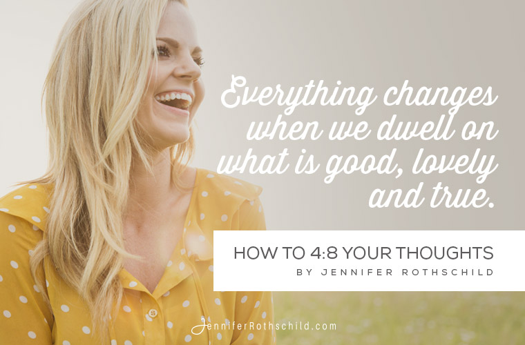How to 4:8 Your Thoughts | Jennifer Rothschild