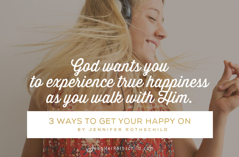 3 Ways to Get Your Happy On jpg