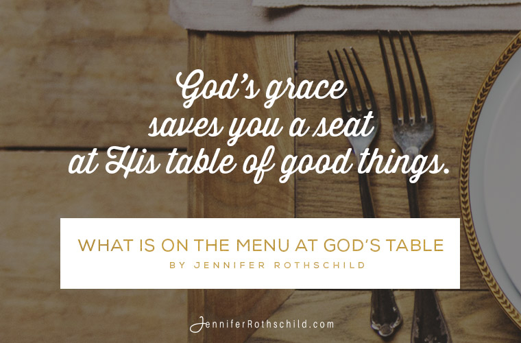 What is on the menu at gods table jennifer rothschild they visited for a few moments that is until mike noticed her kitchen table was set for two workwithnaturefo