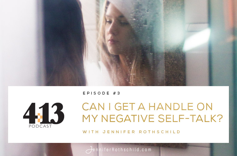 Can I Get a Handle on My Negative Self-Talk? [Episode 3] jpg