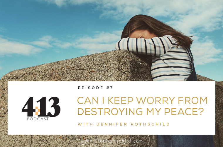 Can I Keep Worry From Destroying My Peace? [Episode 7] jpg