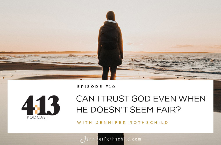 Can I Trust God Even When He Doesn't Seem Fair? [Episode 10] jpg