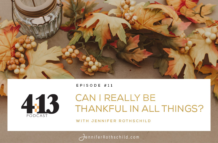 Can I Really Be Thankful in All Things? [Episode 11] jpg