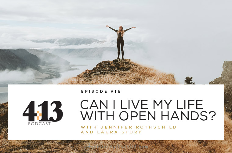 Can I Live My Life With Open Hands? [Episode 18 with Laura Story] jpg