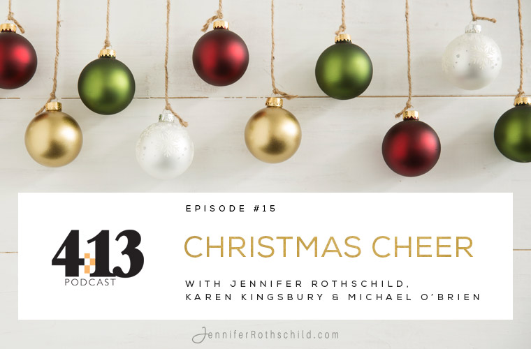 Christmas Cheer [Episode 15 With Karen Kingsbury & Michael O'Brien] jpg