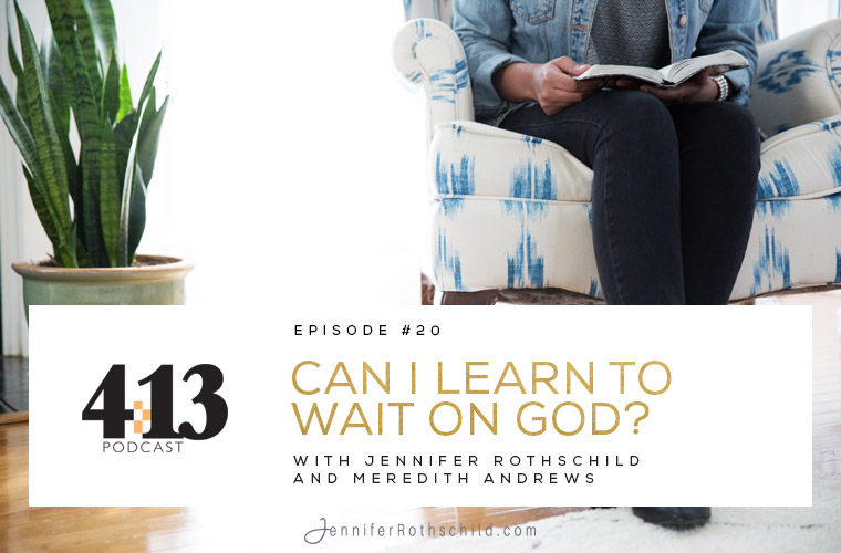 Can I Learn to Wait on God? [Episode 20 with Meredith Andrews] jpg