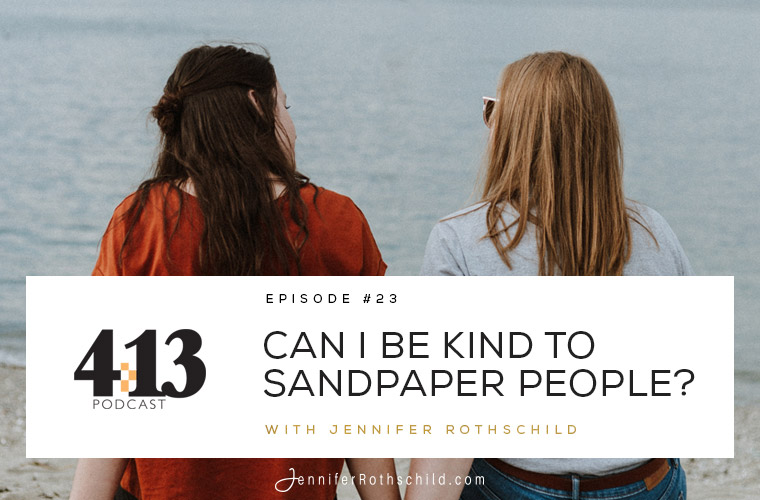 Can I Be Kind to Sandpaper People? [Episode 23]  jpg