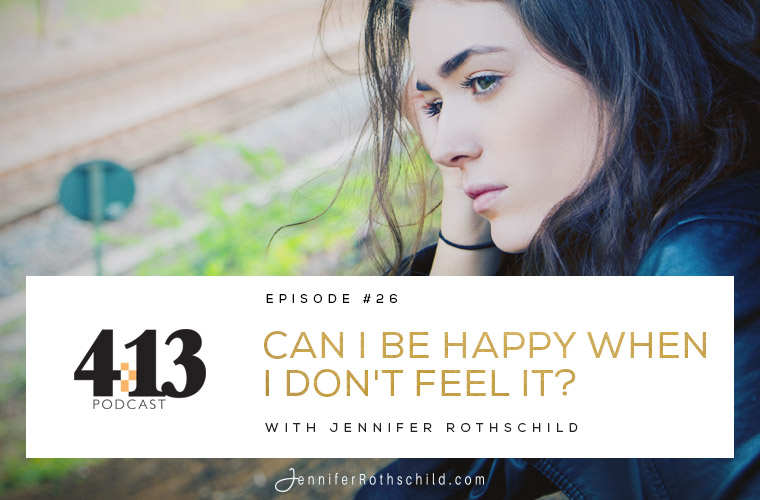 Can I Be Happy When I Don't Feel It? [Episode 26]
