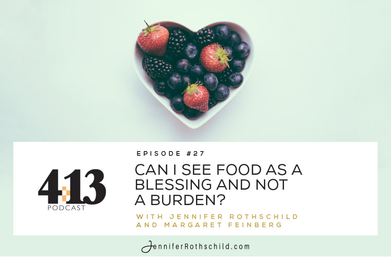 Can I See Food as a Blessing and Not a Burden? [Episode 27 With Margaret Feinberg] jpg