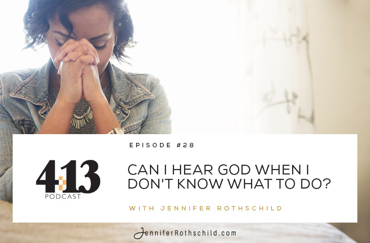 Can I Hear God When I Don't Know What to Do? [Episode 28] jpg
