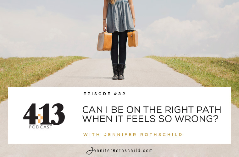 Can I Be on the Right Path When It Feels So Wrong? [Episode 32] jpg