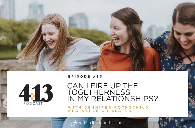 Can I Fire Up Togetherness in My Relationships? [Episode 33 With Ashleigh Slater] jpg
