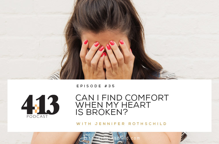 Can I Find Comfort When My Heart Is Broken? [Episode 35] jpg