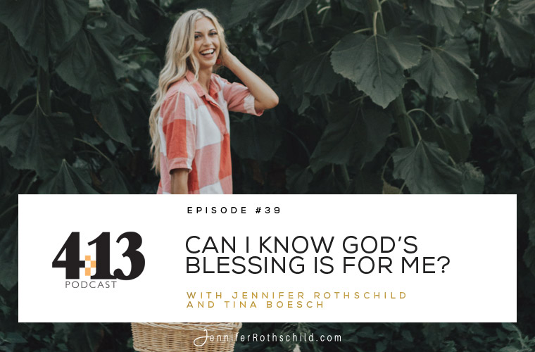 Can I Know God's Blessing Is for Me? [Episode 39 With Tina Boesch] jpg