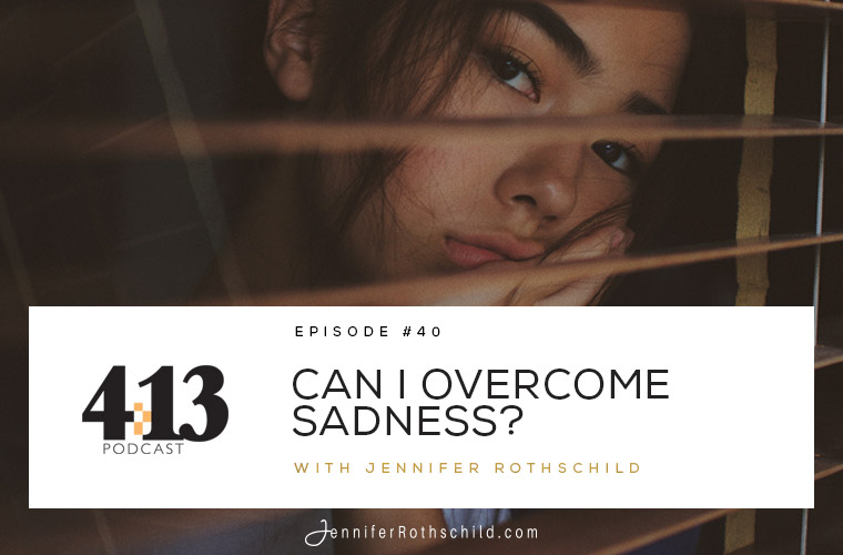 Can I Overcome Sadness? [Episode 40] jpg