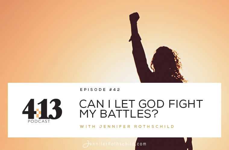 Can I Let God Fight My Battles? [Episode 42] jpg