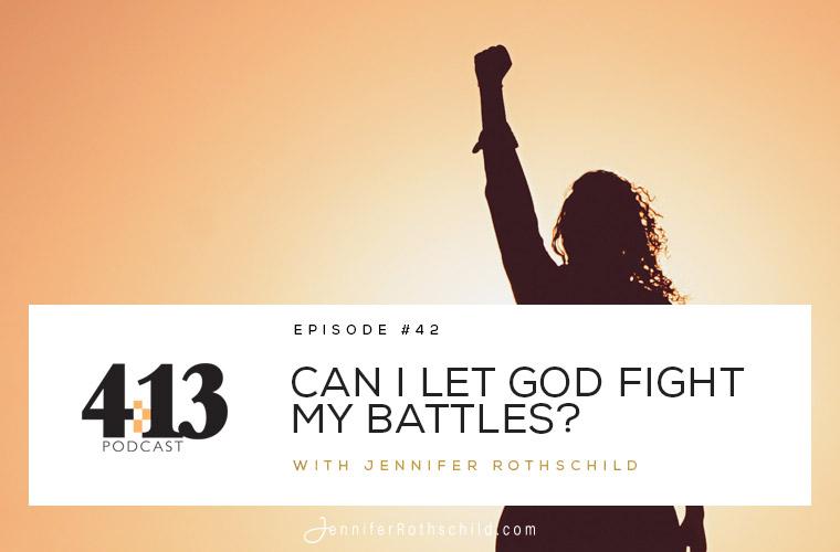 Can I Let God Fight My Battles? [Episode 42] jpg