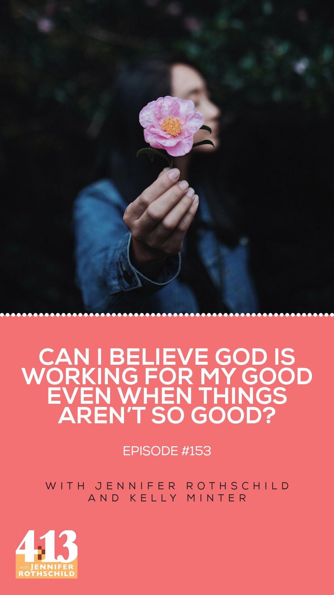 Believe God Good Things Aren't Good