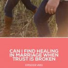Find Healing Marriage Trust Broken Cindy Beall