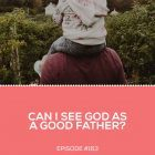 See God Good Father Stephen Kendrick